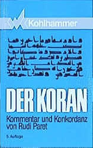 9783170130272: Der Koran, Gesamtausgabe. Kommentar und Konkordanz.