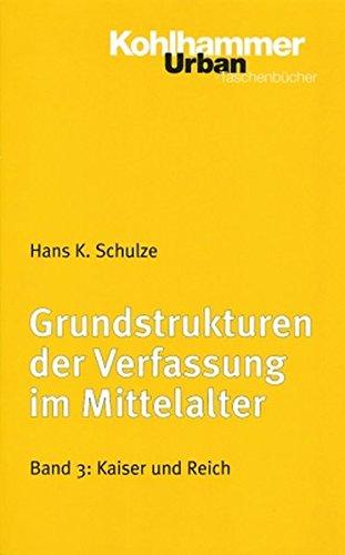 9783170130531: Grundstrukturen 3 der Verfassung im Mittelalter: Kaiser und Reich (Urban-Taschenbuecher)