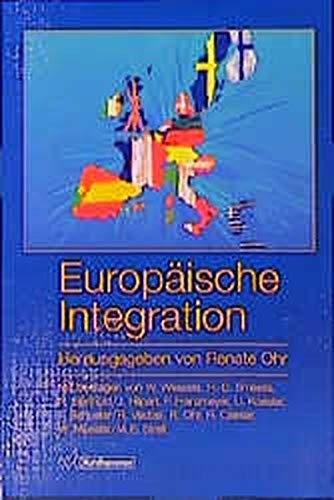 9783170130746: Europäische Integration: Herausgegeben von Renate Ohr ; mit Beiträgen von Wolfgang Wessels ... [et al.] (German Edition)