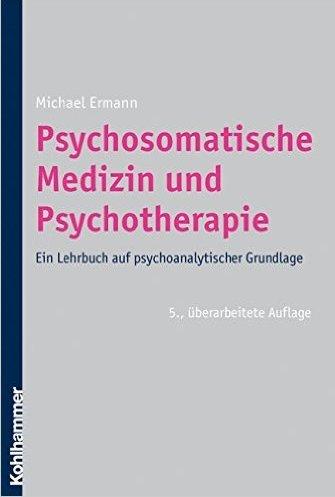 9783170131972: Psychotherapeutische und psychosomatische Medizin. Ein Leitfaden auf psychodynamischer Grundlage