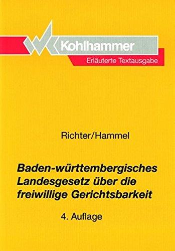 Baden-wurttembergisches Landesgesetz Uber Die Freiwillige Gerichtsbarkeit: Erlauterte Textausgabe (German Edition) (9783170132177) by Hammel, Rainer; Richter, Gerhard