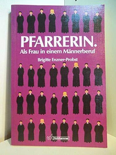 9783170132269: Pfarrerin: Als Frau in einem Mannerberuf (German Edition)