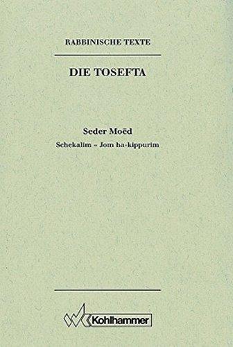Rabbinische Texte. Erste Reihe. Bd. II/2. Schekalim - Jom ha-kippurim: Frowald G. ...