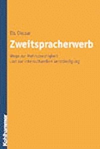 9783170137080: Zweitspracherwerb: Wege zur Mehrsprachigkeit und interkulturellen Verständigung