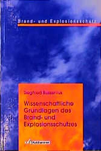 9783170138674: Wissenschaftliche Grundlagen des Brandschutzes und Explosionsschutzes