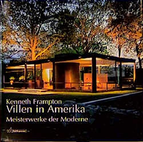 Villen in Amerika. Meisterwerke der Moderne. Kenneth Frampton (3170138685) by Frampton,Kenneth