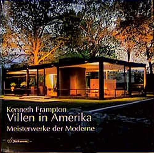 Villen in Amerika. Meisterwerke der Moderne. Kenneth Frampton: Frampton,Kenneth