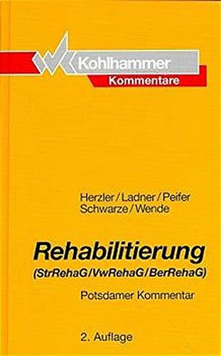 9783170139039: Rehabilitierung: (StrRehaG/VwRehaG/BerRehaG) : Potsdamer Kommentar (Kohlhammer Kommentare) (German Edition)