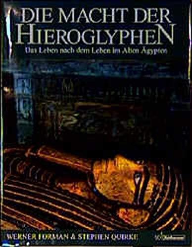 """Die Macht der Hieroglyphen. Das Leben nach dem Leben im Alten Ã""""gypten. (3170143972) by Stephen Quirke; Werner Forman"""