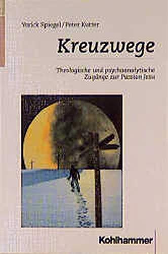 9783170144057: Kreuzwege: Theologische und psychoanalytische Zugange zur Passion Jesu (German Edition)