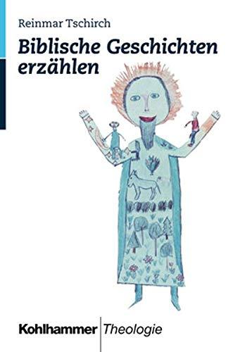 Biblische Geschichten erzählen - Tschirch, Reinmar