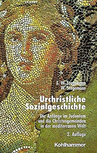 Urchristliche Sozialgeschichte: Die Anfänge im Judentum und die Christusgemeinden in der mediterranen Welt - Stegemann, Ekkehard W. und Wolfgang Stegemann