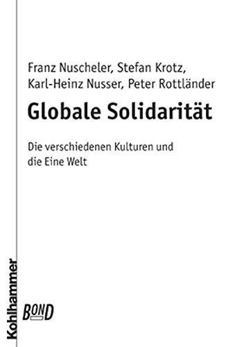 9783170151116: Globale Solidarität: Die verschiedenen Kulturen und die Eine Welt (German Edition)