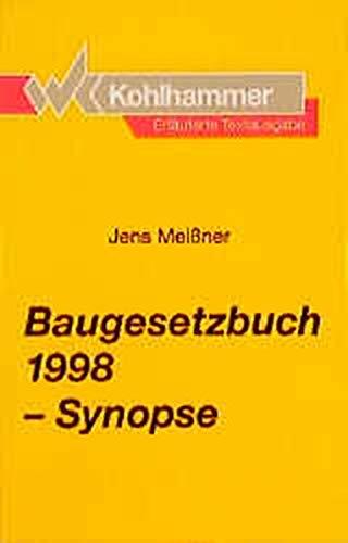 9783170152854: Baugesetzbuch 1998. Synopse. Erläuterte Textausgabe