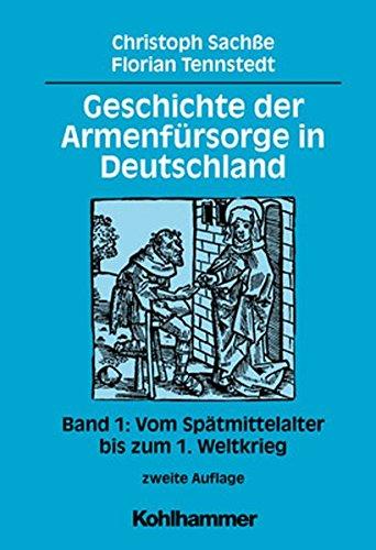 9783170152908: Geschichte der Armenfürsorge in Deutschland 1: Vom Spätmittelalter bis zum 1. Weltkrieg