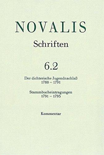 9783170153561: Der Dichterische Jugendnachlass (1788-1791) Und Stammbucheintragungen (1791-1793): Kommentar (Novalis Schriften) (German Edition)