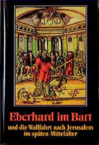 9783170153806: Eberhard im Bart und die Wallfahrt nach Jerusalem im späten Mittelalter (Lebendige Vergangenheit) (German Edition)
