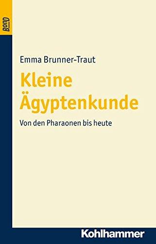 Kleine Ägyptenkunde: Emma Brunner-Traut