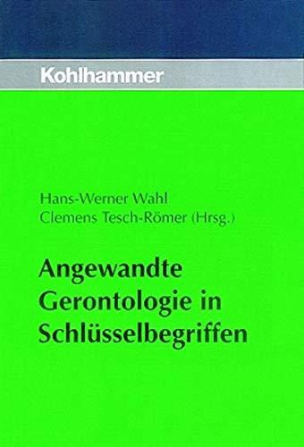 9783170155688: Angewandte Gerontologie in Schlüsselbegriffen