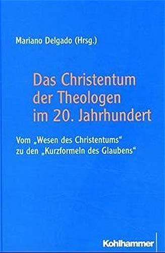 9783170156807: Das Christentum der Theologen im 20. Jahrhundert: Vom