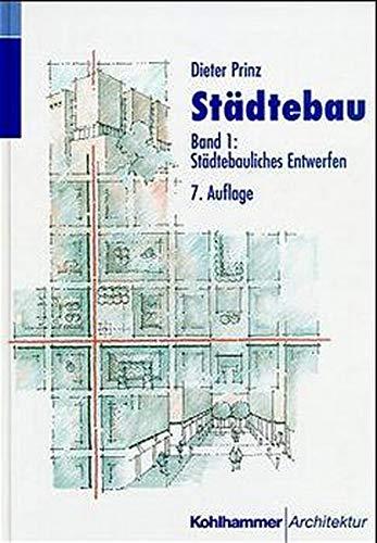 9783170156913: St�dtebau, 2 Bde., Bd.1, St�dtebauliches Entwerfen