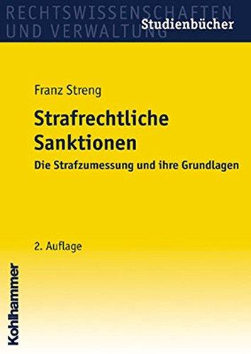 9783170157897: Strafrechtliche Sanktionen. Die Strafzumessung und ihre Grundlagen.