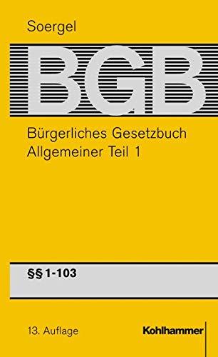9783170157927: Bürgerliches Gesetzbuch / BGB (13. A.) Allgemeiner Teil 1.