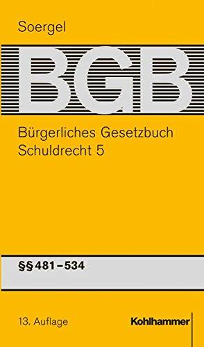 B|rgerliches Gesetzbuch mit Einf|hrungsgesetz und Nebengesetzen (BGB): Band 7, Schuldrecht 5: &sect...