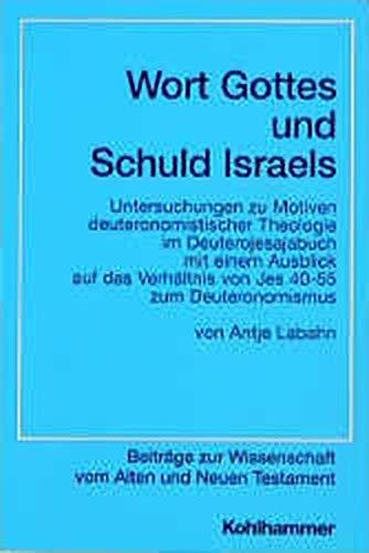 Wort Gottes und Schuld Israels: Untersuchungen zu Motiven deuteronomistischer Theologie im ...