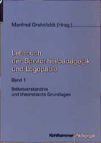 Lehrbuch der Sprachheilpädagogik und Logopädie, 5 Bde.,: Grohnfeldt, Manfred