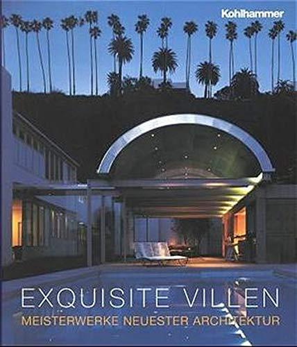 9783170160699: Exquisite Villen. Meisterwerke neuester Architektur.