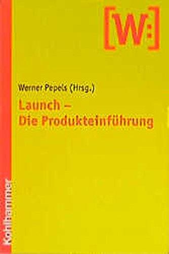 9783170162310: Launch - die Produkteinführung