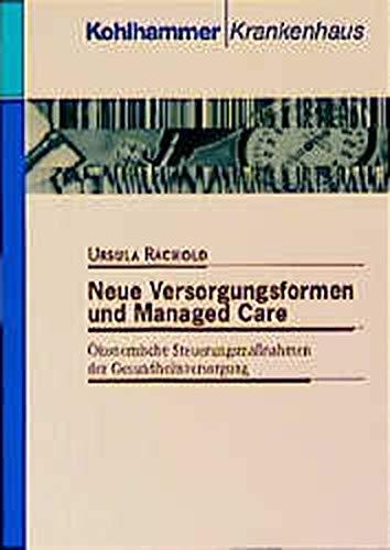 9783170163164: Neue Versorgungsformen und Managed Care. Ökonomische Steuerungsmaßnahmen der Gesundheitsversorgung.