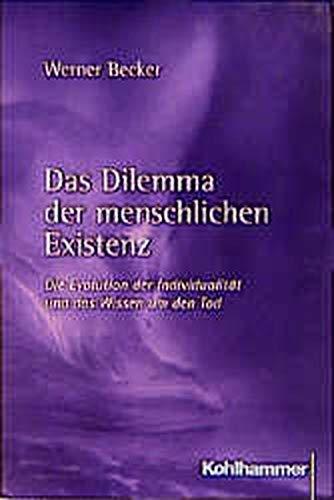 9783170164239: Das Dilemma der menschlichen Existenz. Die Evolution der Individualität und das Wissen um den Tod.