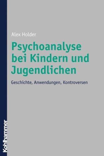 9783170165304: Psychoanalyse Bei Kindern Und Jugendlichen: Geschichte, Anwendungen, Kontroversen (German Edition)