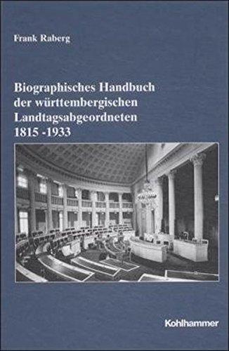 9783170166042: Biographisches Handbuch Der Wurttembergischen Landtagsabgeordneten 1815-1933 (Sonderveroffentlichungen Der Kommission Fur Geschichtliche Landeskunde in Baden-wurttemberg) (German Edition)