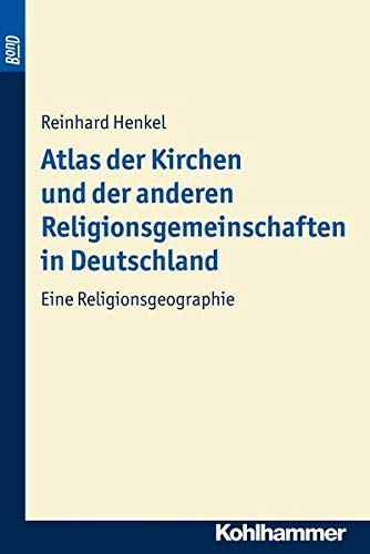 Atlas der Kirchen und der anderen Religionsgemeinschaften in Deutschland: Reinhard Henkel