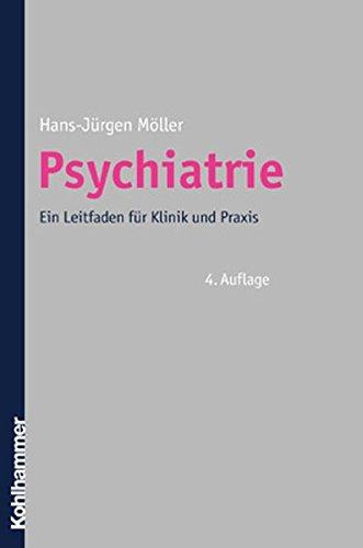 9783170166646: Psychiatrie: Ein Leitfaden für Klinik und Praxis