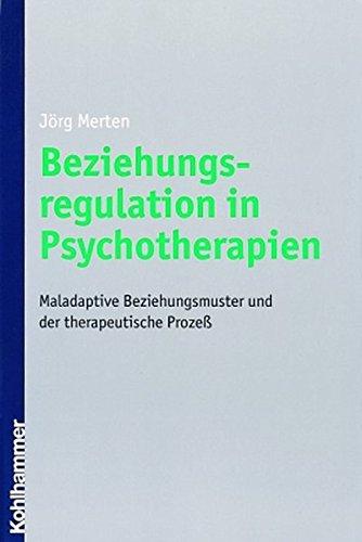 9783170168343: Beziehungsregulation in Psychotherapien: Maladaptive Beziehungsmuster Und Der Therapeutische Prozess