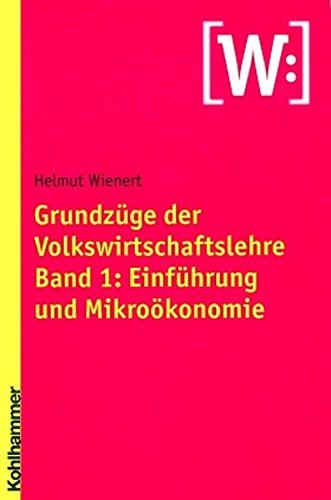 9783170168541: Grundzüge der Volkswirtschaftslehre, Bd.1, Einführung und Mikroökonomie