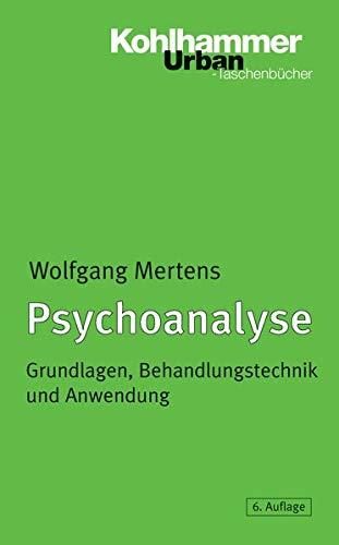 9783170169340: Psychoanalyse: Grundlagen, Behandlungstechnik Und Anwendung (Urban-Taschenbucher) (German Edition)