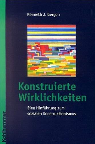 9783170171022: Konstruierte Wirklichkeiten. Eine Hinführung zum sozialen Konstruktionismus.