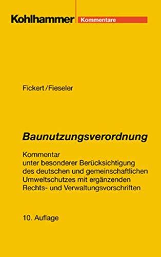 9783170172807: Baunutzungsverordnung: Kommentar unter besonderer Ber�cksichtigung des deutschen und gemeinschaftlichen Umweltschutzes mit erg�nzenden Rechts- und Verwaltungsvorschriften