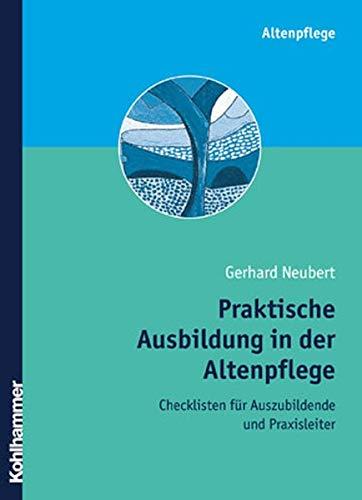 9783170173163: Praktische Ausbildung in der Altenpflege: Checklisten für Auszubildende und Praxisanleiter