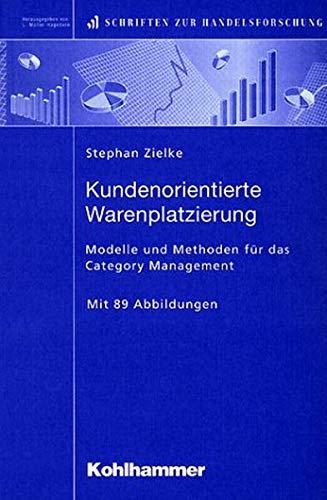 9783170174894: Kundenorientierte Warenplatzierung. Modelle und Methoden für das Category Management.