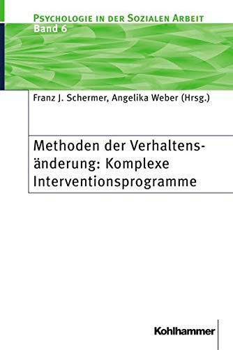 9783170175266: Methoden der Verhaltensänderung: Komplexe Interventionsprogramme (Psychologie in Der Sozialen Arbeit)