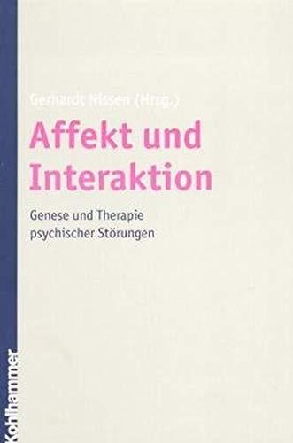 9783170175884: Affekt und Interaktion. Genese und Therapie psychischer Störungen.