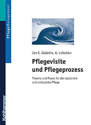 9783170178823: Pflegevisite und Pflegeprozess. Theorie und Praxis für die stationäre und ambulante Pflege.