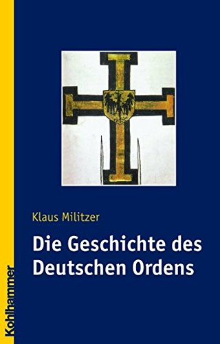 Die Geschichte des Deutschen Ordens: Klaus Militzer