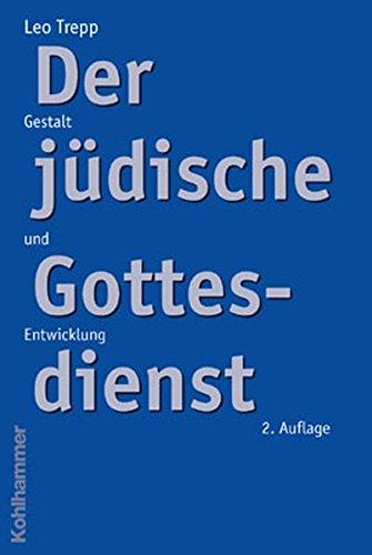 9783170180796: Der Judische Gottesdienst: Gestalt Und Entwicklung (German Edition)